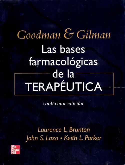 Goodman y gilman bases farmacológicas de la terapéutica 11